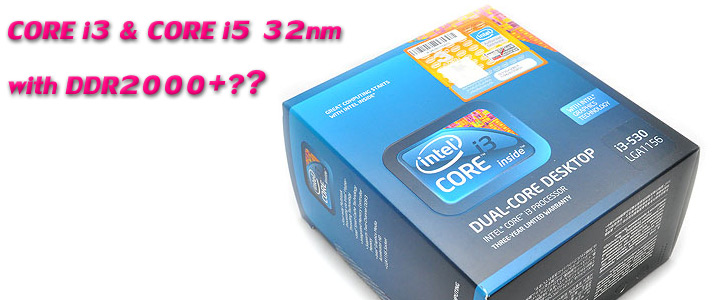 titled 1 Core i3 & Core i5 32nm with DDR2000+??