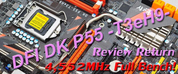 dfi dk p55 t3eh9 1 DFI DK P55 T3eH9 Review Return