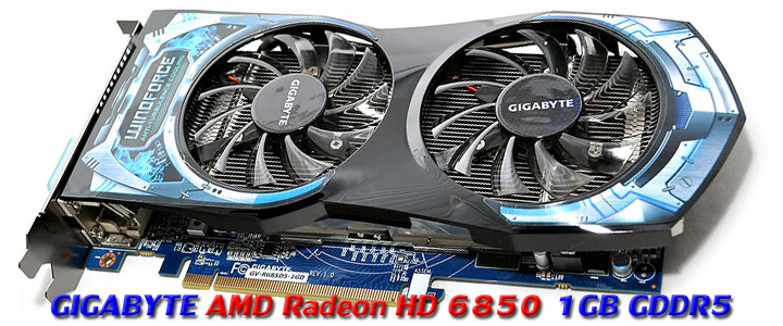 hd6850gigabyte 1 GIGABYTE AMD Radeon HD 6850 1GB GDDR5 Review