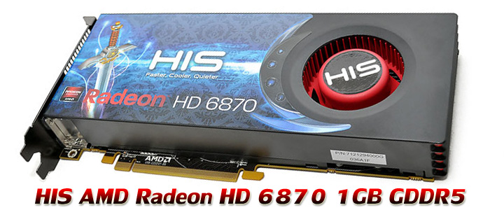 hd6870 HIS AMD Radeon HD 6870 1GB GDDR5 Review