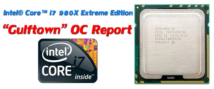 gulftown 980x 1 Intel® Core™ i7 980X Extreme Edition Gulftown OC Report