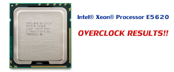 xeon e5620oc 1 Intel® Xeon® Processor E5620 Overclock Results