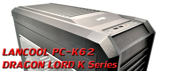 lancool pc k62 1 LANCOOL PC K62 Chassis Review