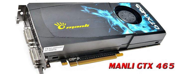 manligtx465 1 MANLI GeForce GTX 465 1024MB DDR5 Review