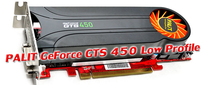 palit geforce gts 450 low profile PALIT GeForce GTS 450 Low Profile 1GB GDDR5