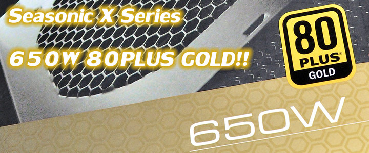 80plusgold 1 SEASONIC X 650 650W 80 PLUS GOLD : Review